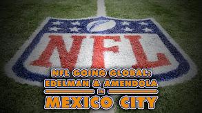 NFL Going Global: Edelman & Amendola in Mexico City thumbnail