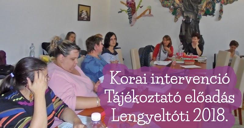 Korai intervenció - Tájékoztató előadás - Lengyeltóti 2018