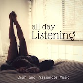All-Day Listening (Calm And Passionate Music)