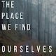 Download The Place We Find Ourselves For PC Windows and Mac