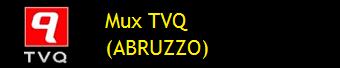 MUX TVQ (ABRUZZO)