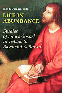 LIFE IN ABUNDANCE STUDIES OF JOHN'S GOSPEL IN TRIBUTE TO RAYMOND E BROWN