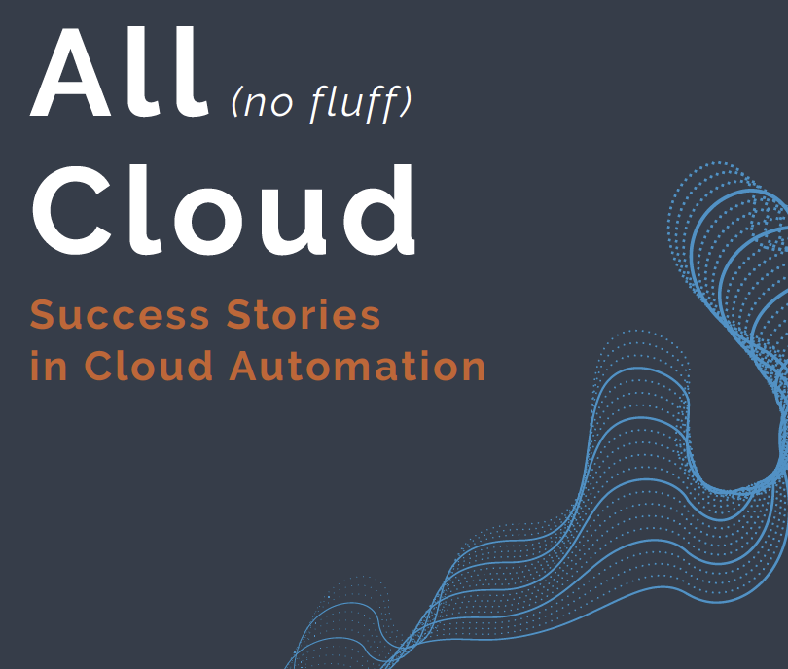 All Cloud - Case Study and Success Stories in Cloud Automation