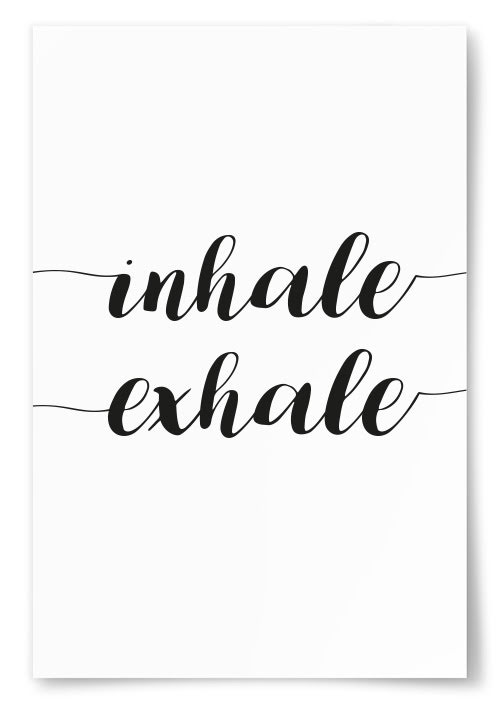 """Poster """"Inhale Exhale"""""""