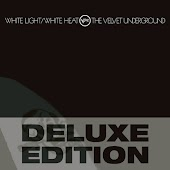 White Light / White Heat (Deluxe Edition)