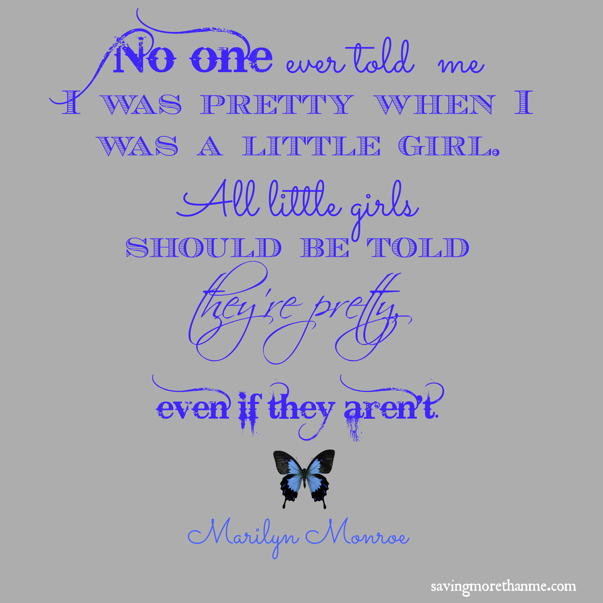 "Photo: Marilyn Monroe quotes ""Girls should be told they're pretty"" Free Printable"