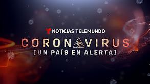 Noticias Telemundo Coronavirus: Un país en alerta thumbnail