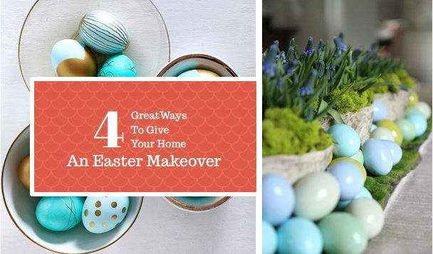 4 Great Ways To Give Your Home An Easter Makeover