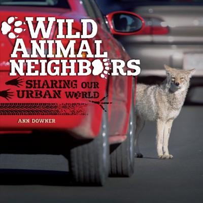 Wild Animal Neighbors book cover