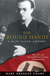 WITH BOUND HANDS - A JESUIT IN NAZI GERMANY