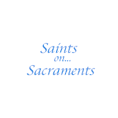 Saints on Sacraments