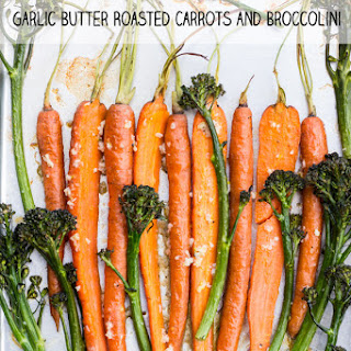 Butter Garlic Roasted Carrots and Broccolini.