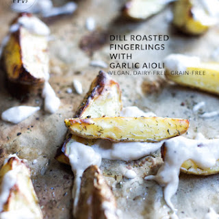 Dill Roasted Fingerlings with Garlic Aioli (Vegan, Dairy-Free, Grain-Free) Recipe