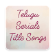 Download Telugu Serials Title Songs For PC Windows and Mac