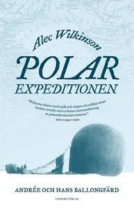 Polarexpeditionen : Andrée och jakten på Nordpolen E-bok