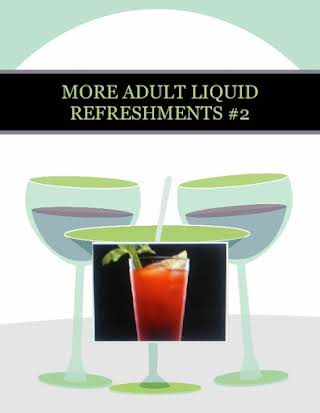 MORE ADULT LIQUID REFRESHMENTS #2