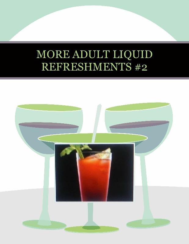MORE ADULT LIQUID REFRESHMENTS #2