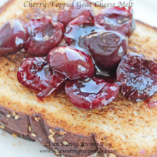 Clean Eating Recipe – Cherry Topped Goat Cheese Melt.