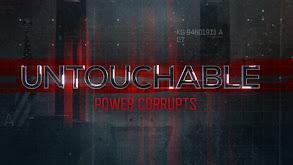 Untouchable: Power Corrupts thumbnail