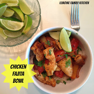 Chicken Fajita Bowls | LeMoine Family Kitchen