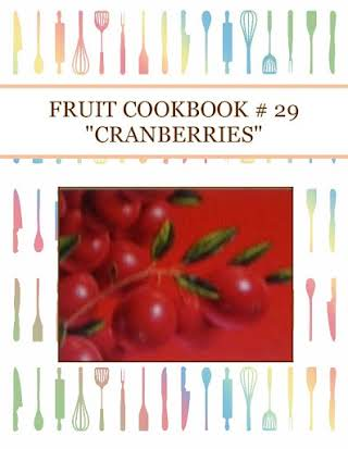 "FRUIT COOKBOOK # 29 ""CRANBERRIES"""