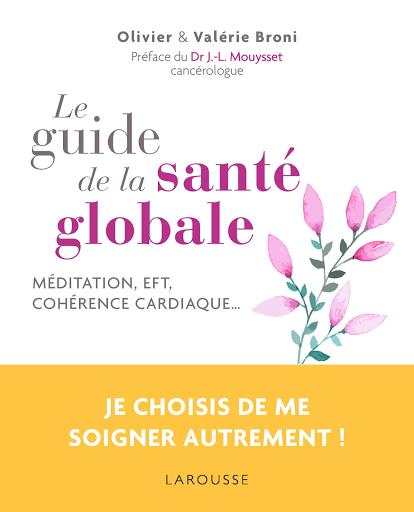 Livre - Le guide de la santé globale - Valérie et Olivier Broni - have a good life - Realiz