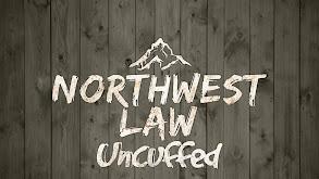 Northwest Law: Uncuffed thumbnail