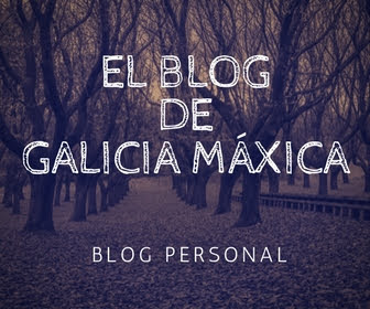 BLOG GALICIA MÁXICA