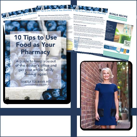 Dr. Sheila Kilbane, 10 Tips to Use Food as Your Pharmacy