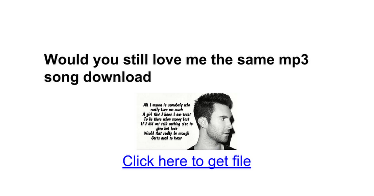 Would You Still Love Me The Same Song Free Download idea gallery