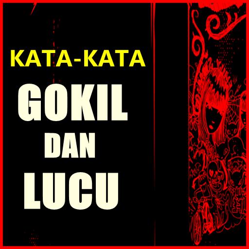 Download Kata Gokil Dan Lucu Bikin Ngakak Terbaru Google Play