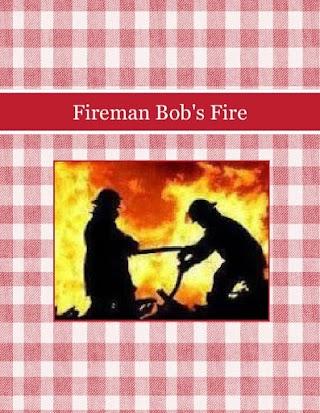 Fireman Bob's Fire