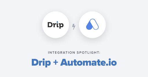 Drip + Automate.io: Craft Custom One-to-One Integrations to Deepen Your Marketing Automation Cover Image