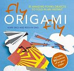 Photo: Fly Origami Fly! Mari Ono & Roshin Ono Cima Books 2010 Paperback 128 pp ISBN 190703059X