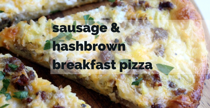 Sausage Hash Brown Breakfast Pizza