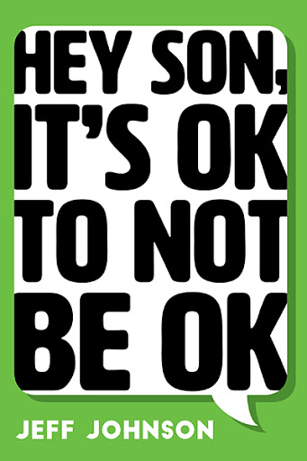 Hey Son, It's Ok To Not Be Ok