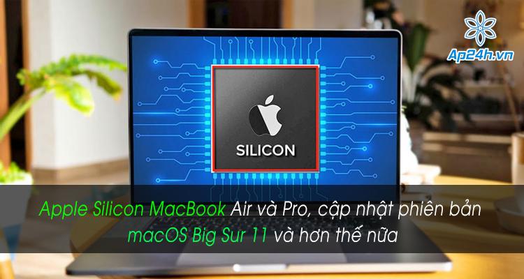 Sự kiện tháng 11 của Apple: Apple Silicon MacBook Air và Pro, cập nhật phiên bản macOS Big Sur 11 và hơn thế nữa