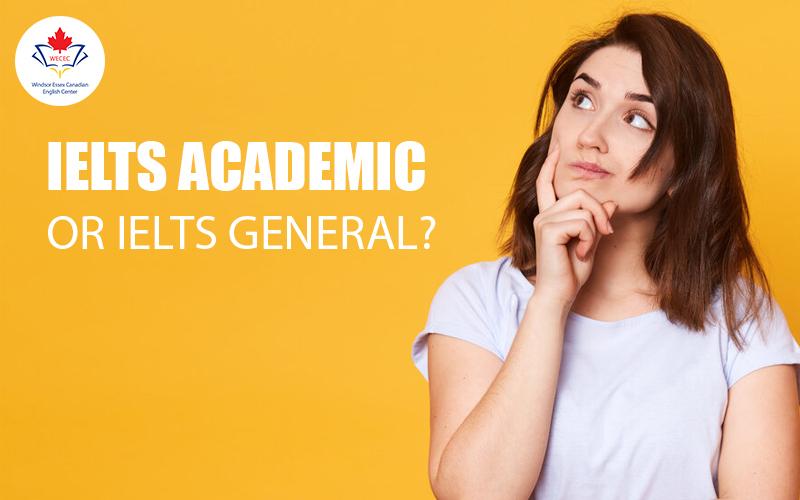 Nên thi IELTS Academic hay là IELTS General?