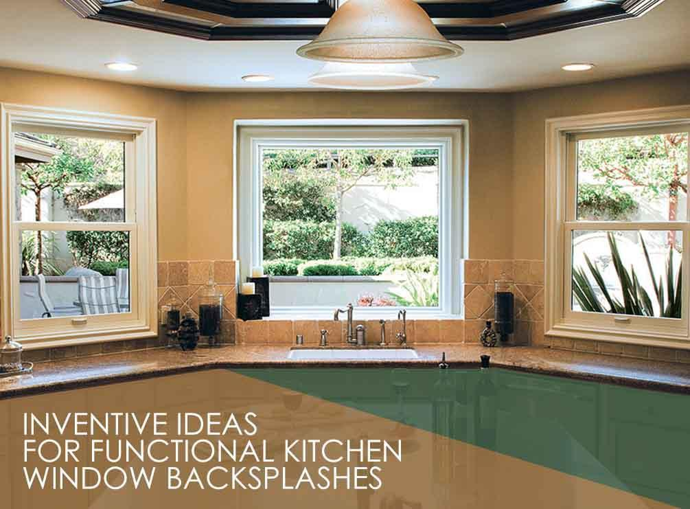 Inventive Ideas For Functional Kitchen Window Backsplashes