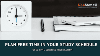 IAS Preparation: Plan free time in your Study Schedule