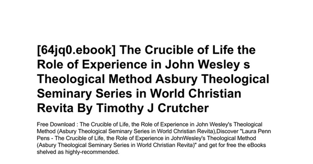 the-crucible-of-life-the-role-of-experience-in-john-wesley-s