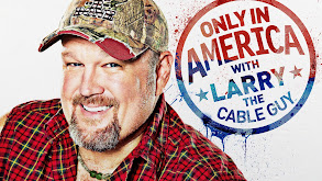 Only in America With Larry the Cable Guy thumbnail