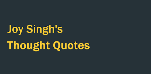 Thought Quotes By Joy Singh Aplikacije Na Google Playu