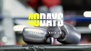 40 Days: Joshua vs. Ruiz thumbnail