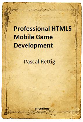 Professional HTML5 Mobile Game Development