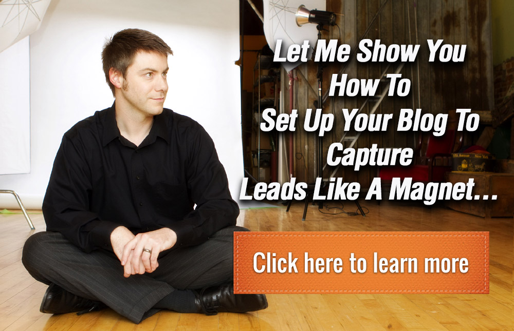 Set Up Your Blog to Capture Leads Like a Magnet