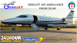 Most Economical Shifting by Medilift Air Ambulance Services in Delhi