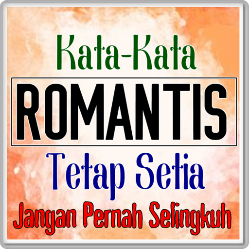 Kata Romantis Tetaplah Untuk Setia التطبيقات على Google Play