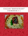 "ITALIAN ""RESTAURANT"" COOKBOOK # 2"