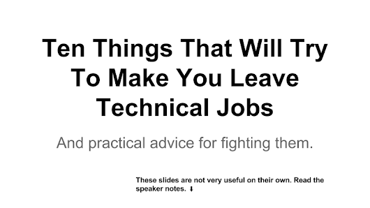 Ten Things That Will Try To Make You Leave Technical Jobs